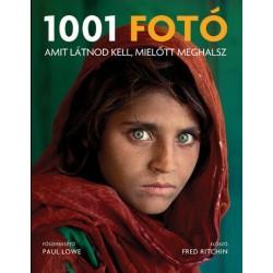 Paul Lowe: 1001 fotó, amit látnod kell, mielőtt meghalsz