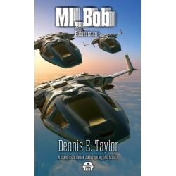 Dennis E. Taylor: MI, Bob - Bobiverzum 1.