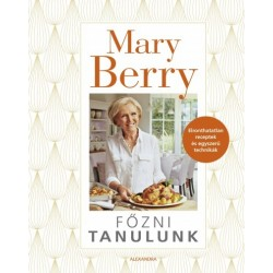 Mary Berry: Főzni tanulunk