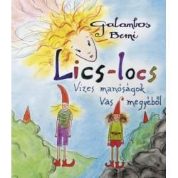 Galambos Berni: Lics-locs - Vizes manóságok Vas megyéből