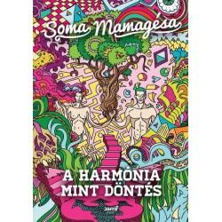 Soma Mamagésa: A harmónia mint döntés