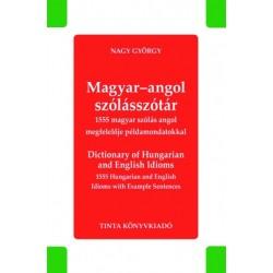 Nagy György L.: Magyar-angol szólásszótár - Dictionary of Hungarian and English Idioms - 1555 magyar szólás angol megfelelője...