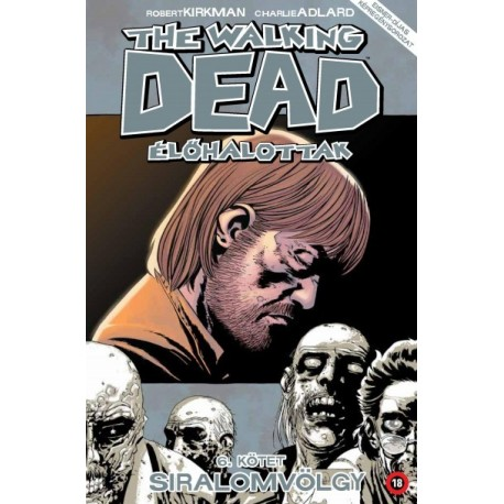 Robert Kirkman: The Walking Dead - Élőhalottak 6. - Siralomvölgy
