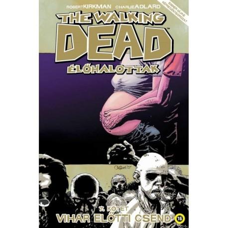 Robert Kirkman: The Walking Dead - Élőhalottak 7. - Vihar előtti csend