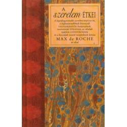 Max De Roche: A szerelem étkei
