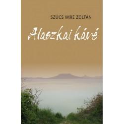 Szűcs Imre Zoltán: Alaszkai kávé