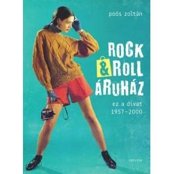Poós Zoltán: Rock&Roll Áruház - ez a divat 1957-2000