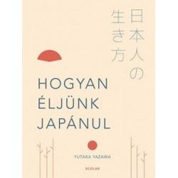 Yutaka Yazawa: Hogyan éljünk japánul
