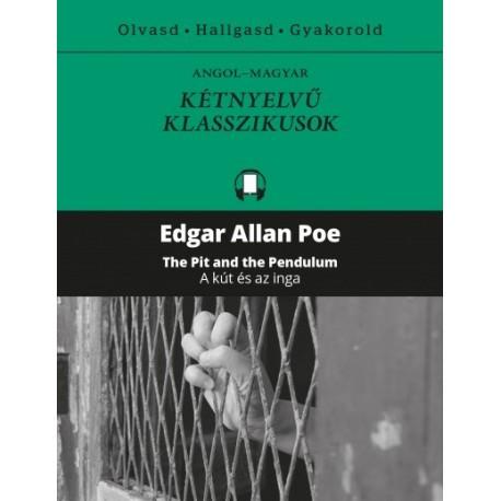 Edgar Allan Poe: A kút és az inga - The Pit and the Pendulum - Kétnyelvű klasszikusok