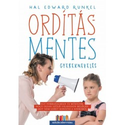 Hal Edward Runkel: Ordításmentes gyereknevelés