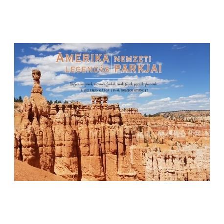 843cabc812 L. Kelemen Gábor: Amerika Legendás Nemzeti Parkjai - Hegyek, kanyonok,  vízesések,