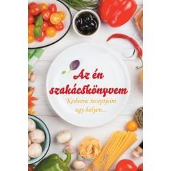 Lengyel Orsolya: Az én szakácskönyvem - Kedvenc receptjeim egy helyen...