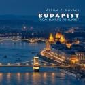 Kovács P. Attila: Budapest fotóalbum 2017 - From sunrise to sunset