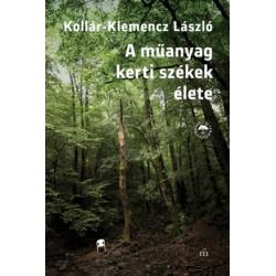 Kollár-Klemencz László: A műanyag kerti székek élete