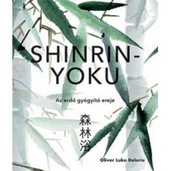 Oliver Luke Delorie: Shinrin-yoku - Az erdő gyógyító ereje