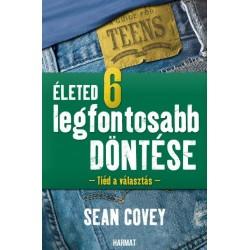 Sean Covey: Életed 6 legfontosabb döntése