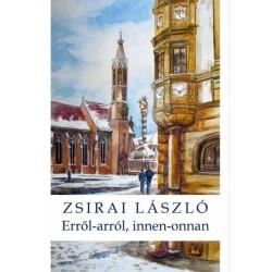Zsirai László: Erről-arról, innen-onnan - Esszék