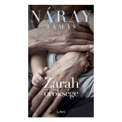 Náray Tamás: Zarah öröksége