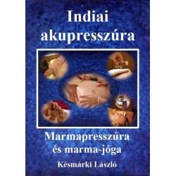 Késmárki László: Indiai akupresszúra - Marmapresszúra és marma-jóga