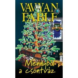 Vavyan Fable: Mennyből a csontváz - kemény kötés