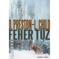 Lincoln Child: Douglas Preston - Fehér tűz