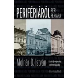 Molnár D. István: Perifériáról perifériára - Kárpátalja népessége 1869-től napjainkig