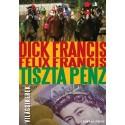 Dick Francis: Felix Francis - Tiszta pénz