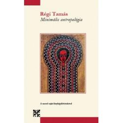 Régi Tamás: Minimális antropológia