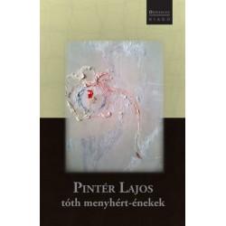Pintér Lajos: tóth menyhért-énekek