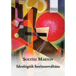 Soltész Márton: Ideológiák horizontváltása