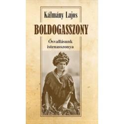 Kálmány Lajos: Boldogasszony - Ősvallásunk istenasszonya