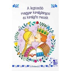 Lengyel Orsolya: A legszebb magyar királylányos és királyfis mesék