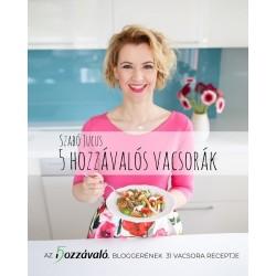 Szabó Jucus: 5 hozzávalós vacsorák