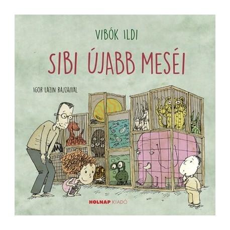 Vibók Ildi: Sibi újabb meséi