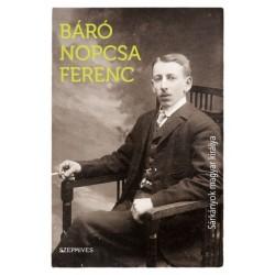 Báró Nopcsa Ferenc: Sárkányok magyar királya
