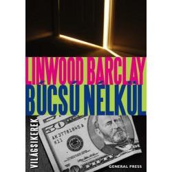 Linwood Barclay: Búcsú nélkül