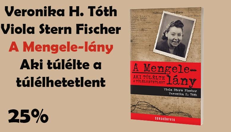 Veronika H. Tóth - Viola Stern Fischer: A Mengele-lány