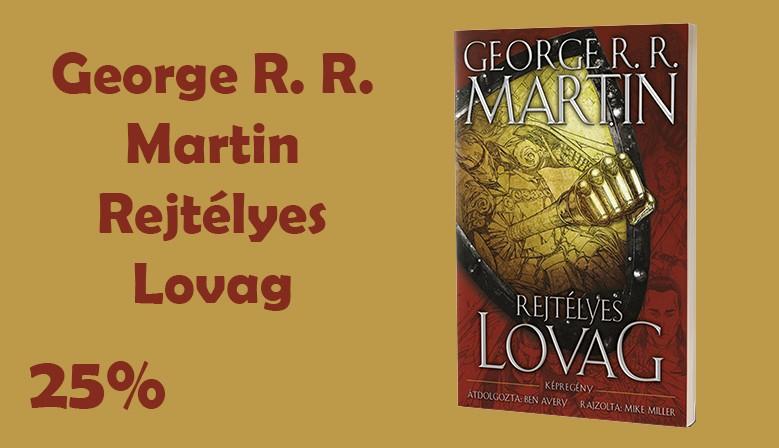 George R. R. Martin: Rjtélyes lovag