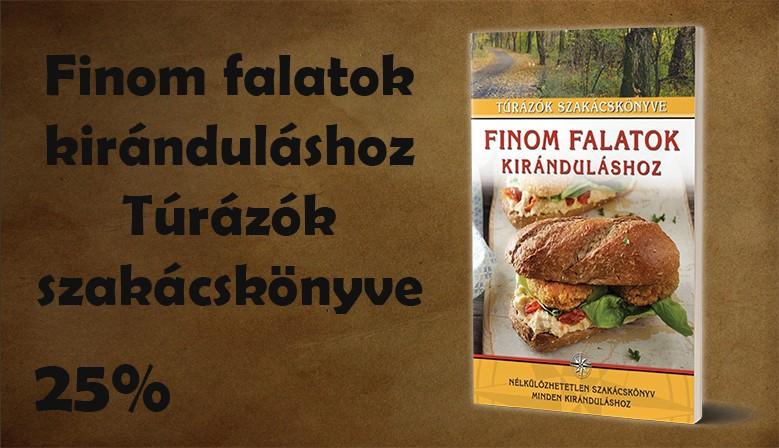 Túrázók szakácskönyve - Finom falatok kiránduláshoz