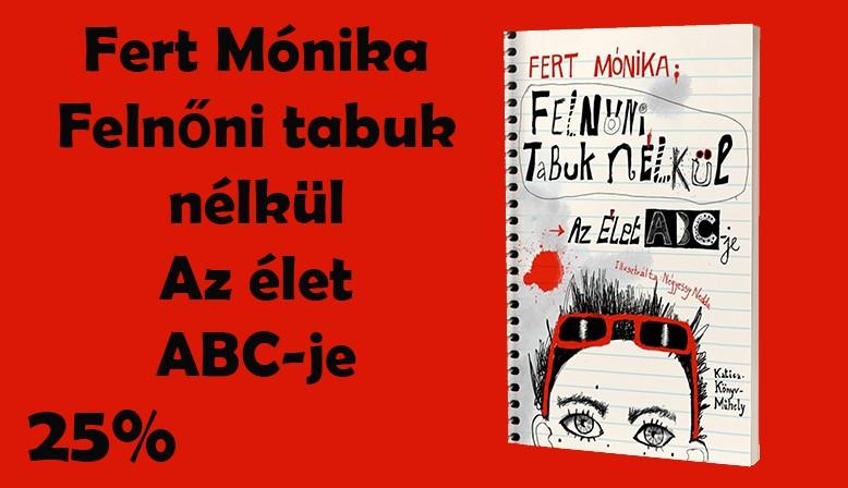 Fert Mónika: Felnőni tabuk nélkül - Az Élet ABC-je